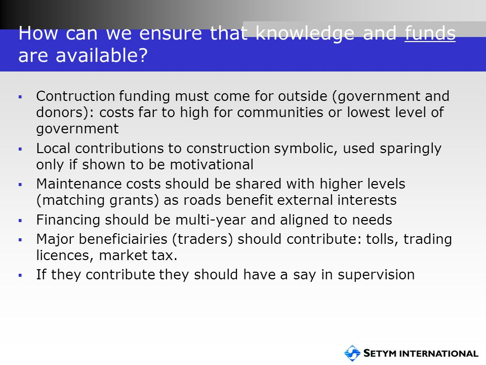 How can we ensure that knowledge and funds are available.