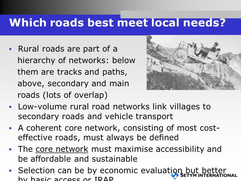 Which roads best meet local needs.