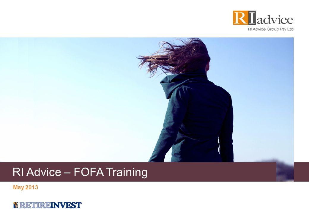 RI Advice – FOFA Training May 2013