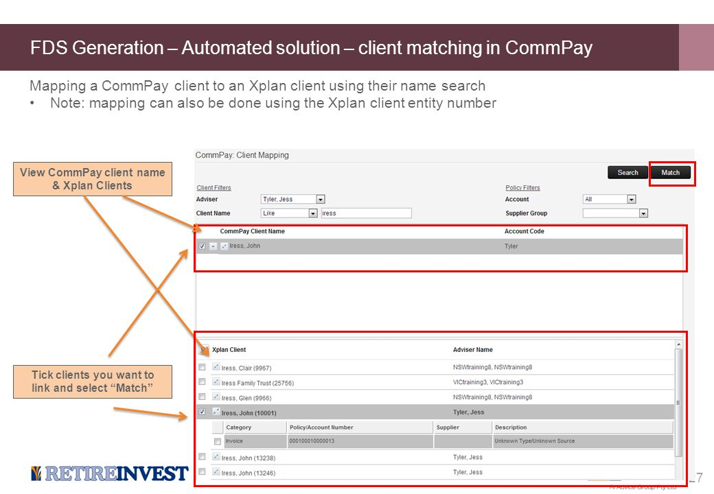 FDS Generation – Automated solution – client matching in CommPay 27 Mapping a CommPay client to an Xplan client using their name search Note: mapping