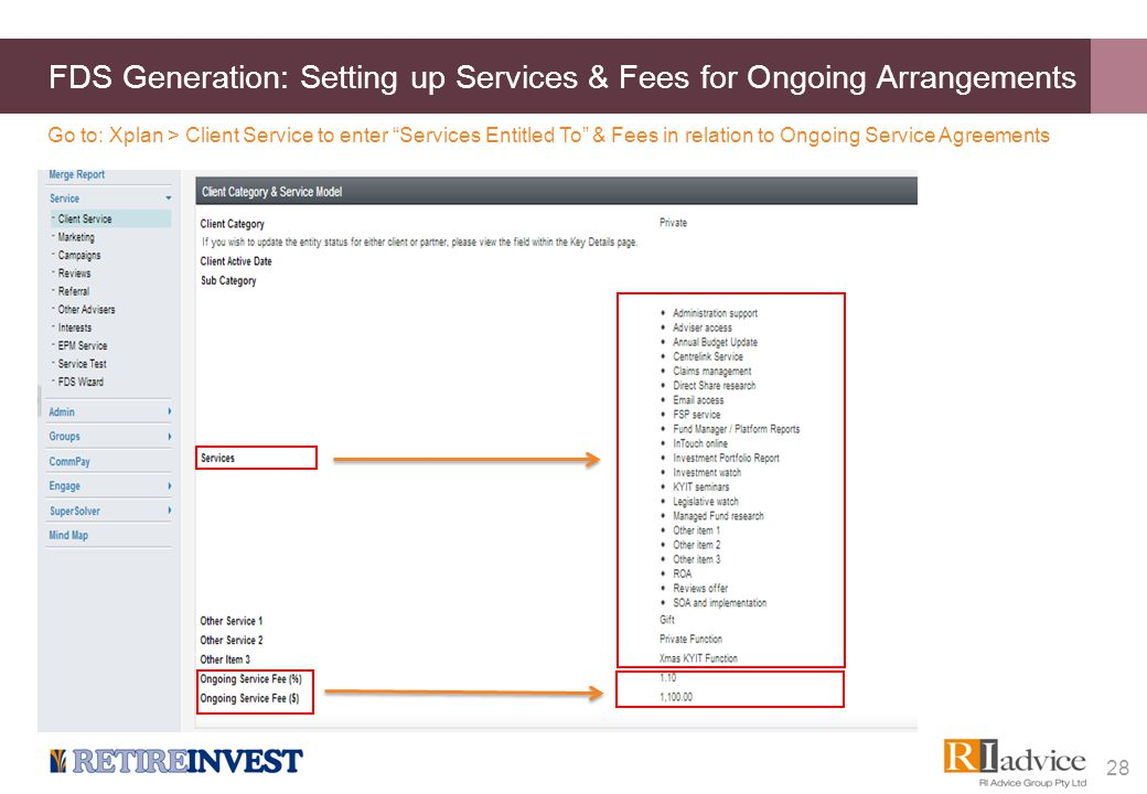 "FDS Generation: Setting up Services & Fees for Ongoing Arrangements 28 Go to: Xplan > Client Service to enter ""Services Entitled To"" & Fees in relatio"