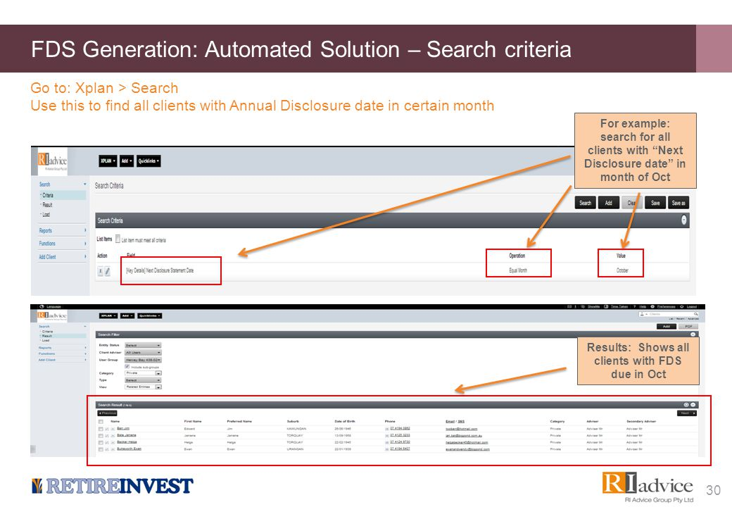 FDS Generation: Automated Solution – Search criteria 30 Go to: Xplan > Search Use this to find all clients with Annual Disclosure date in certain mont