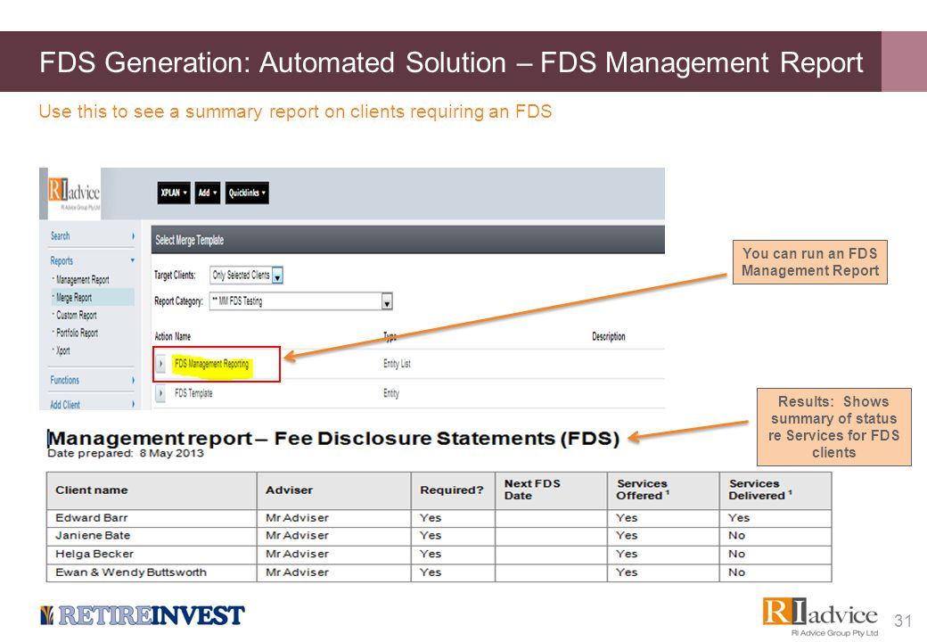 FDS Generation: Automated Solution – FDS Management Report 31 Use this to see a summary report on clients requiring an FDS Results: Shows summary of s