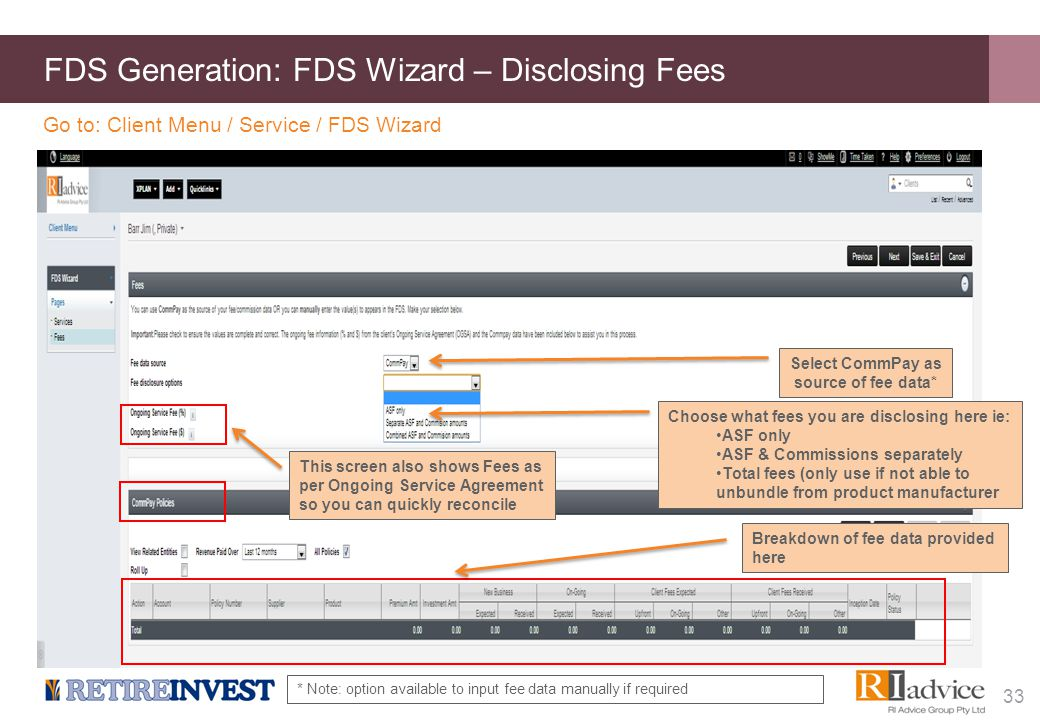 FDS Generation: FDS Wizard – Disclosing Fees 33 Go to: Client Menu / Service / FDS Wizard Select CommPay as source of fee data* * Note: option availab