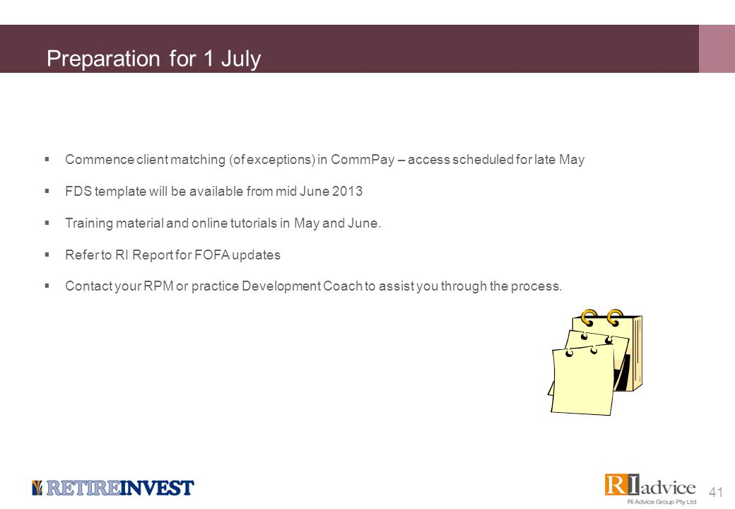  Commence client matching (of exceptions) in CommPay – access scheduled for late May  FDS template will be available from mid June 2013  Training m