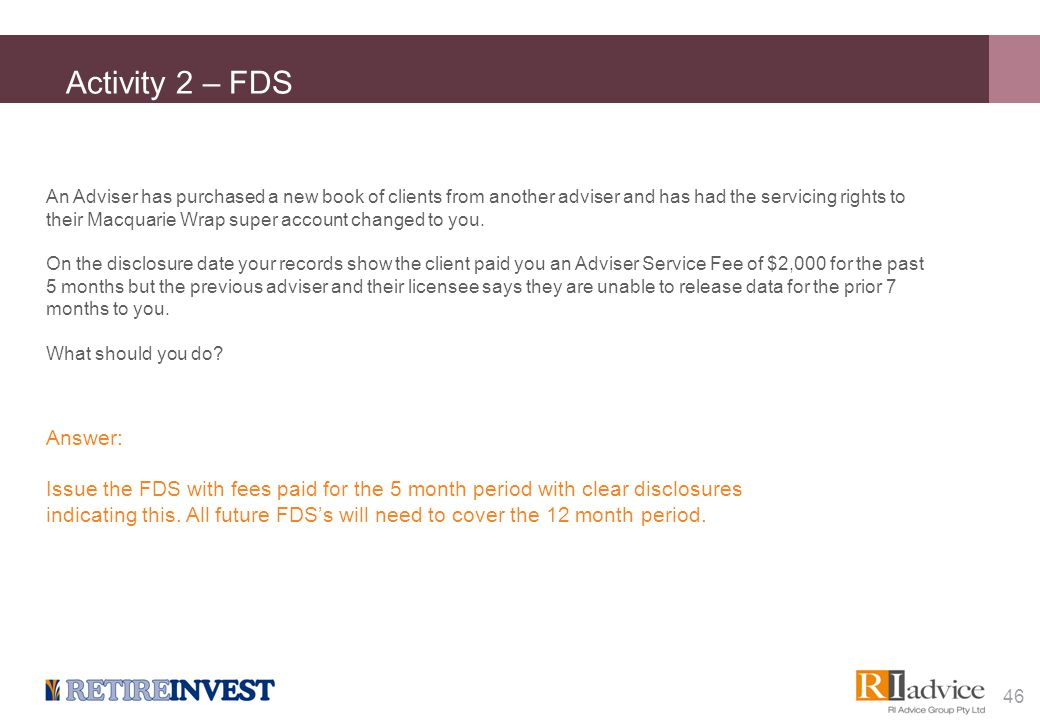 Activity 2 – FDS An Adviser has purchased a new book of clients from another adviser and has had the servicing rights to their Macquarie Wrap super ac