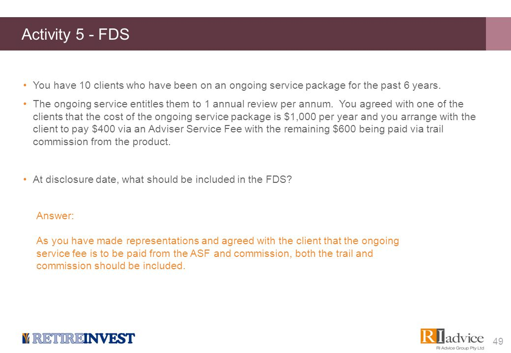 Activity 5 - FDS You have 10 clients who have been on an ongoing service package for the past 6 years. The ongoing service entitles them to 1 annual r