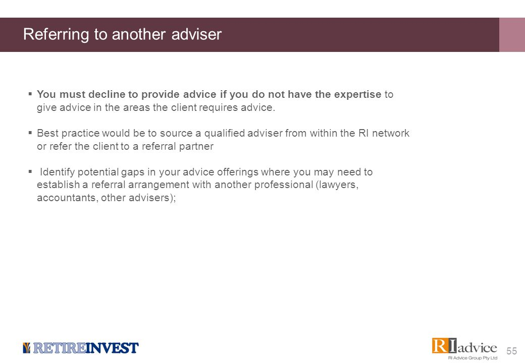  You must decline to provide advice if you do not have the expertise to give advice in the areas the client requires advice.  Best practice would be