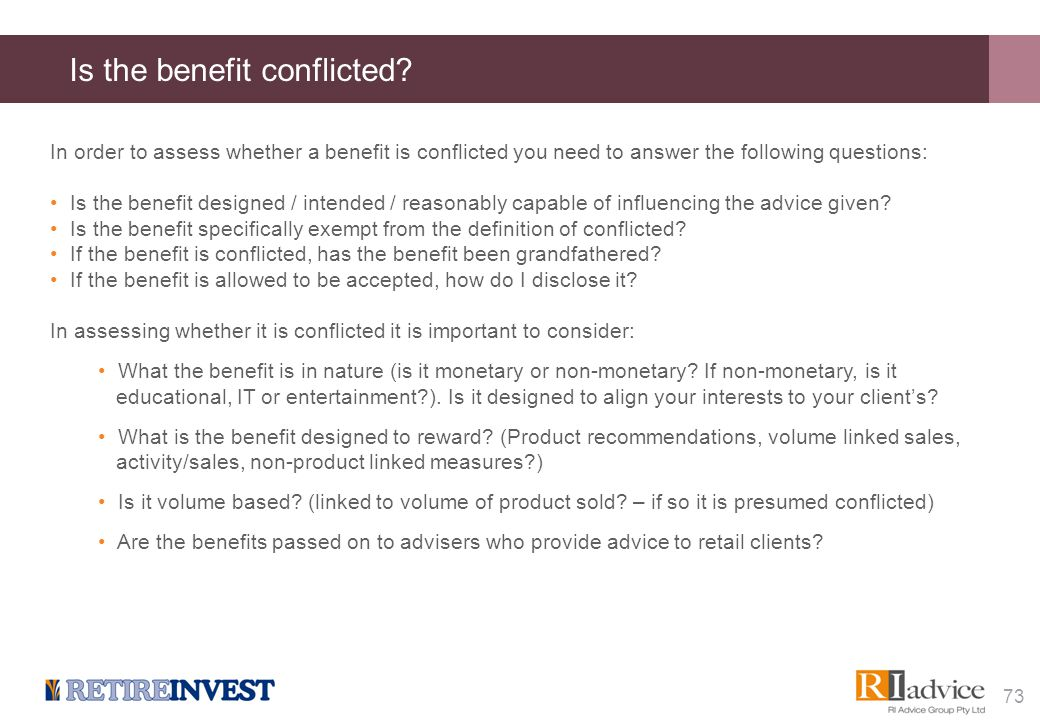 Is the benefit conflicted? In order to assess whether a benefit is conflicted you need to answer the following questions: Is the benefit designed / in