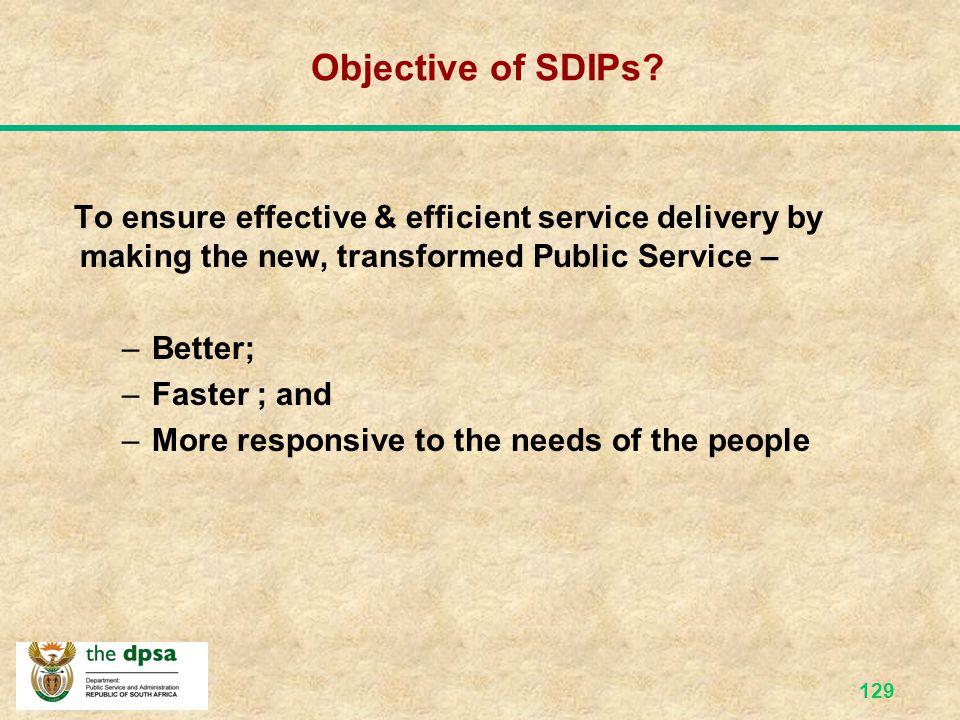 128 Service Delivery Improvement Plans…..