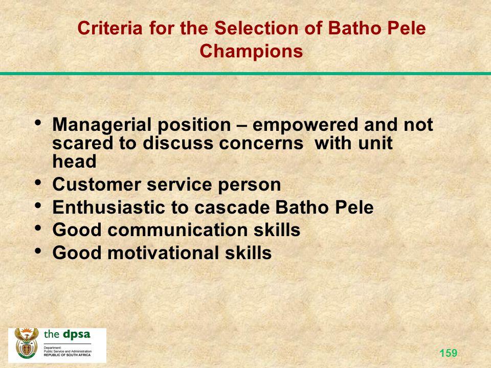 158 Role of The Batho Pele Co-ordinator Prepare and manage business plan for the Batho Pele Office Coordinate and plan all BP initiatives (e.g Public