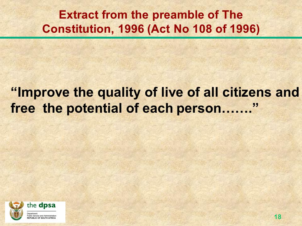 17 The Constitution, 1996 (Chapter 10)  A high standard of professional ethics must be promoted and maintained.  Efficient, economic and effective u