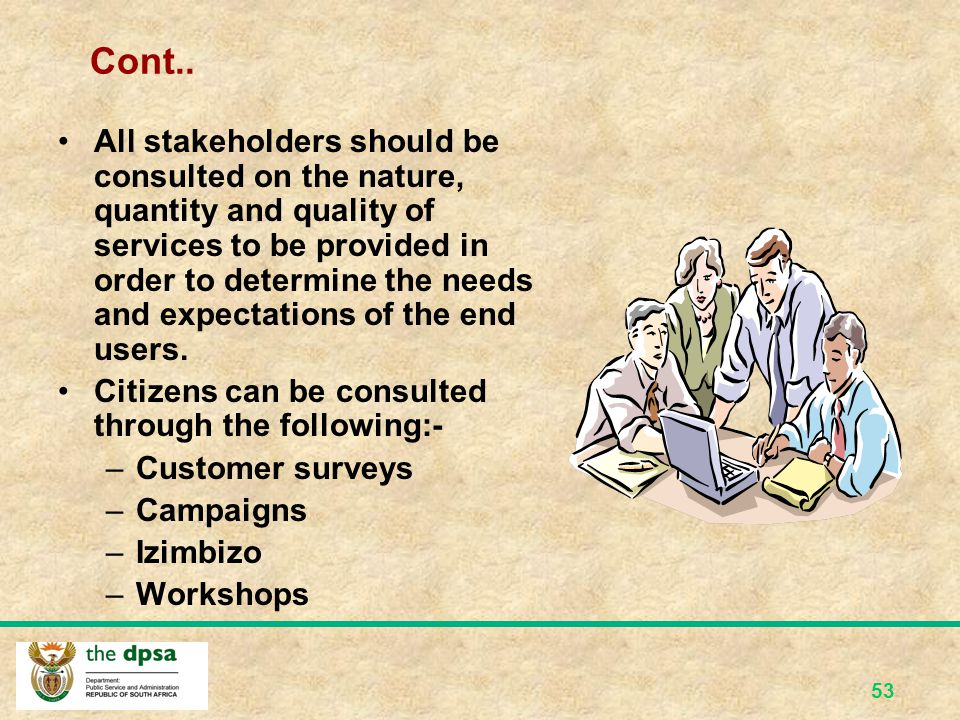 52 Consultation All national and provincial departments must, regularly and systematically, consult not only about the services currently provided but