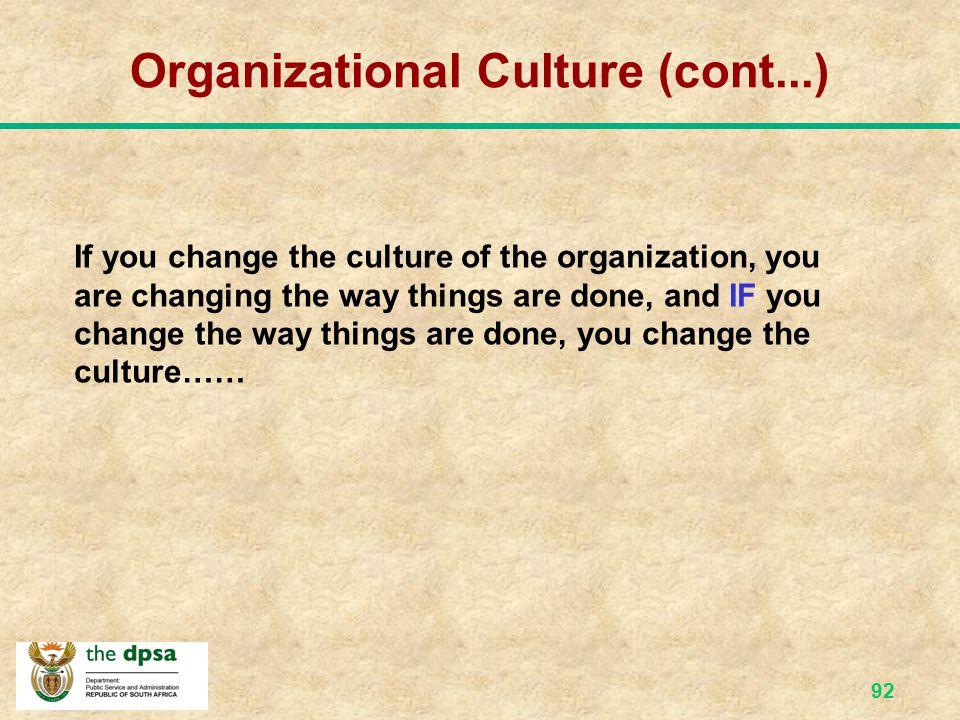 91 Organizational Culture Disabling culture Autocratic management style Negativity Suspicion Gossip Nepotism Fraud Back stabbing Enabling culture Demo