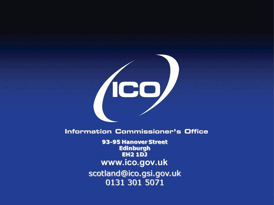 www.ico.gov.uk 93-95 Hanover Street Edinburgh EH2 1DJ scotland@ico.gsi.gov.uk 0131 301 5071