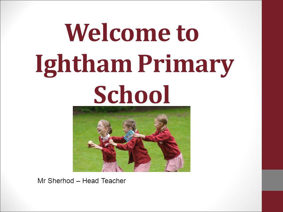 Welcome to Ightham Primary School Mr Sherhod – Head Teacher