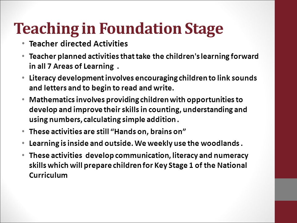 Teaching in Foundation Stage Teacher directed Activities Teacher planned activities that take the children's learning forward in all 7 Areas of Learni