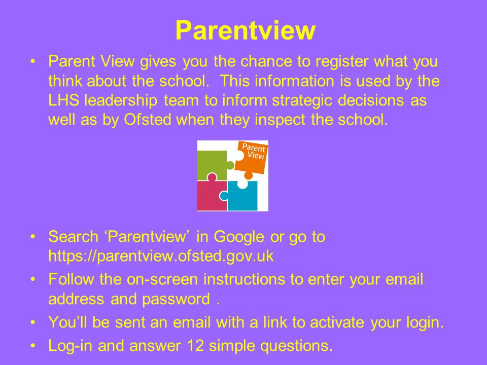 Parentview Parent View gives you the chance to register what you think about the school. This information is used by the LHS leadership team to inform