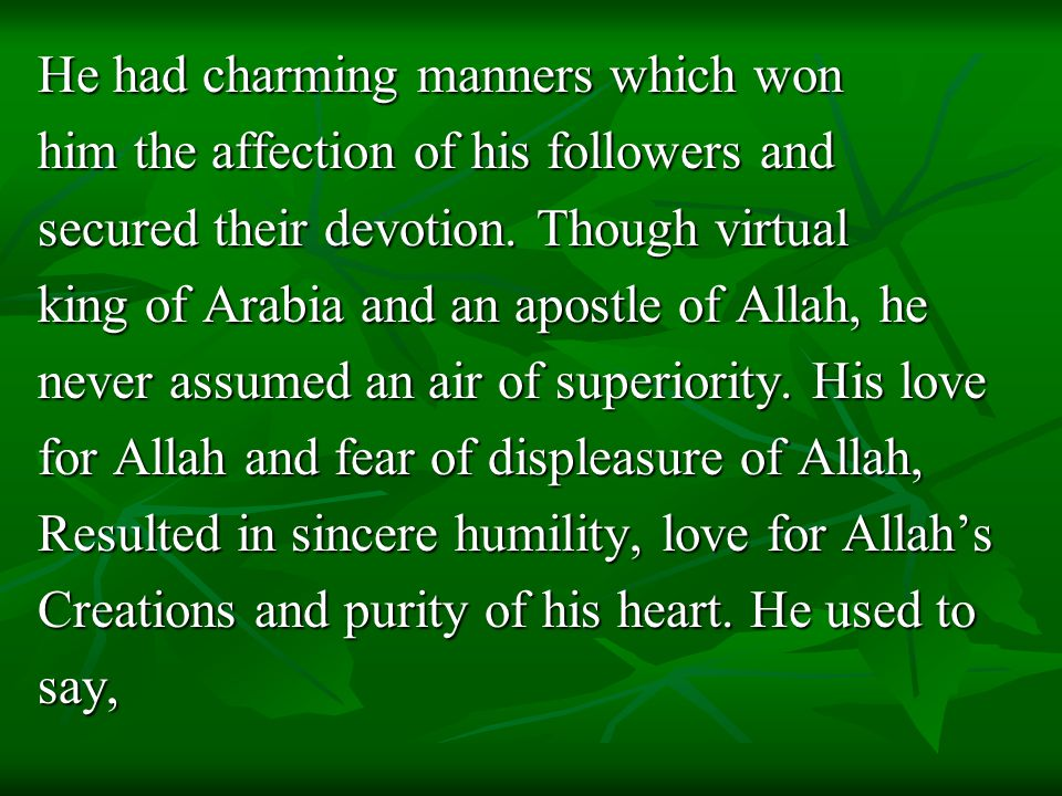 He had charming manners which won him the affection of his followers and secured their devotion.