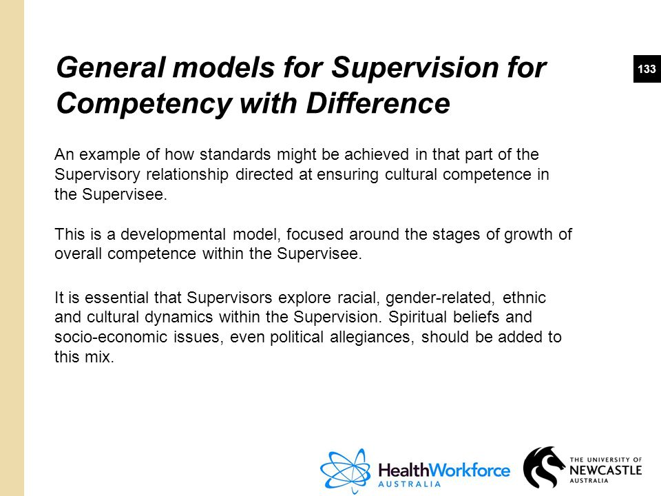133 An example of how standards might be achieved in that part of the Supervisory relationship directed at ensuring cultural competence in the Supervi