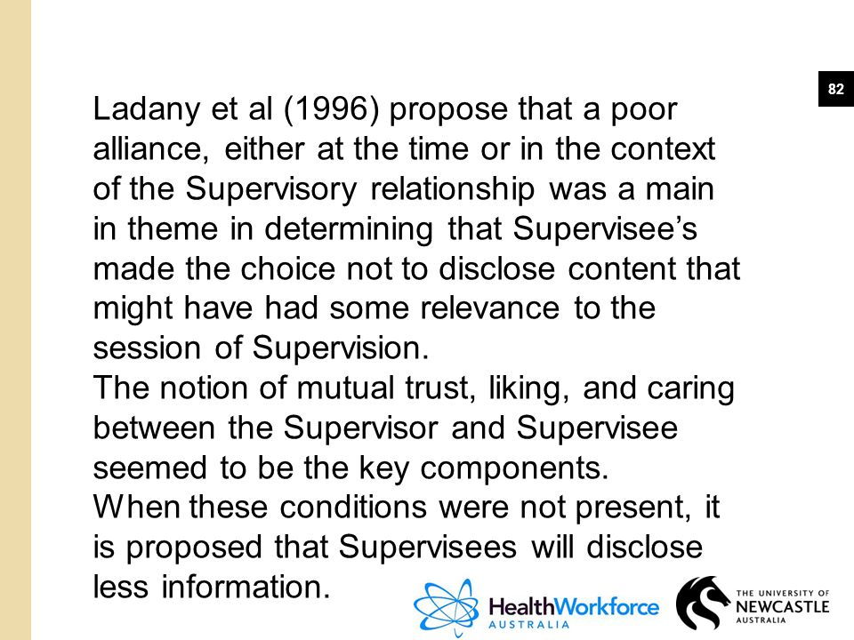 82 Ladany et al (1996) propose that a poor alliance, either at the time or in the context of the Supervisory relationship was a main in theme in deter
