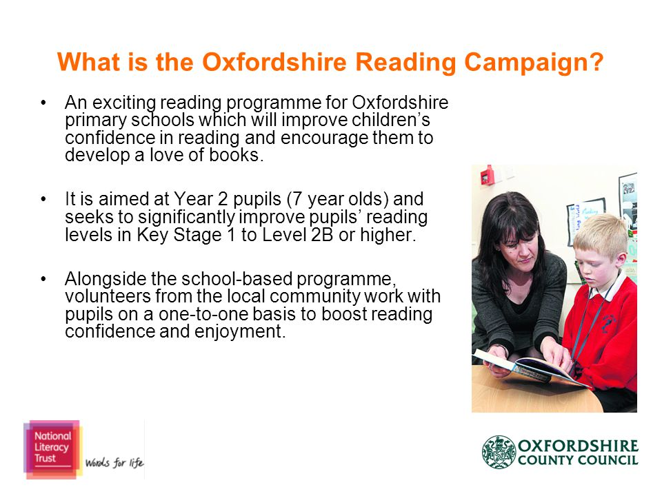 An exciting reading programme for Oxfordshire primary schools which will improve children's confidence in reading and encourage them to develop a love of books.