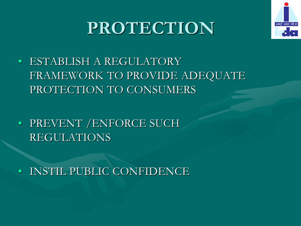 PROTECTION ESTABLISH A REGULATORY FRAMEWORK TO PROVIDE ADEQUATE PROTECTION TO CONSUMERSESTABLISH A REGULATORY FRAMEWORK TO PROVIDE ADEQUATE PROTECTION