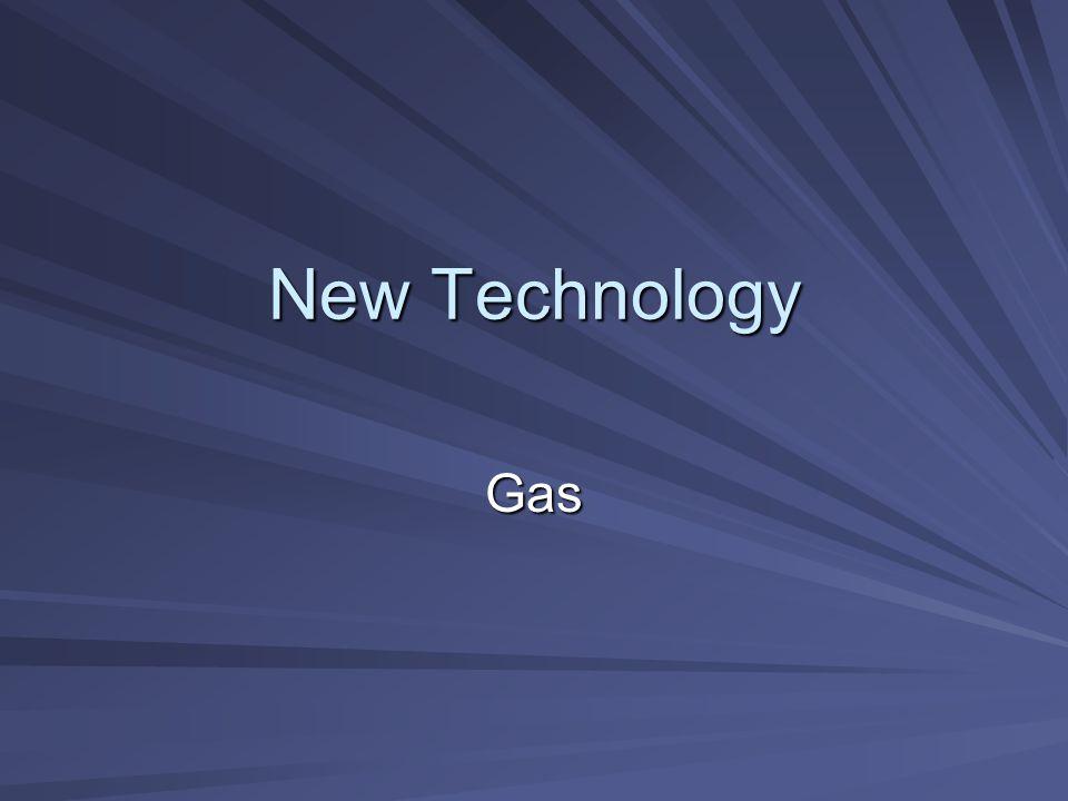 New Technology Gas