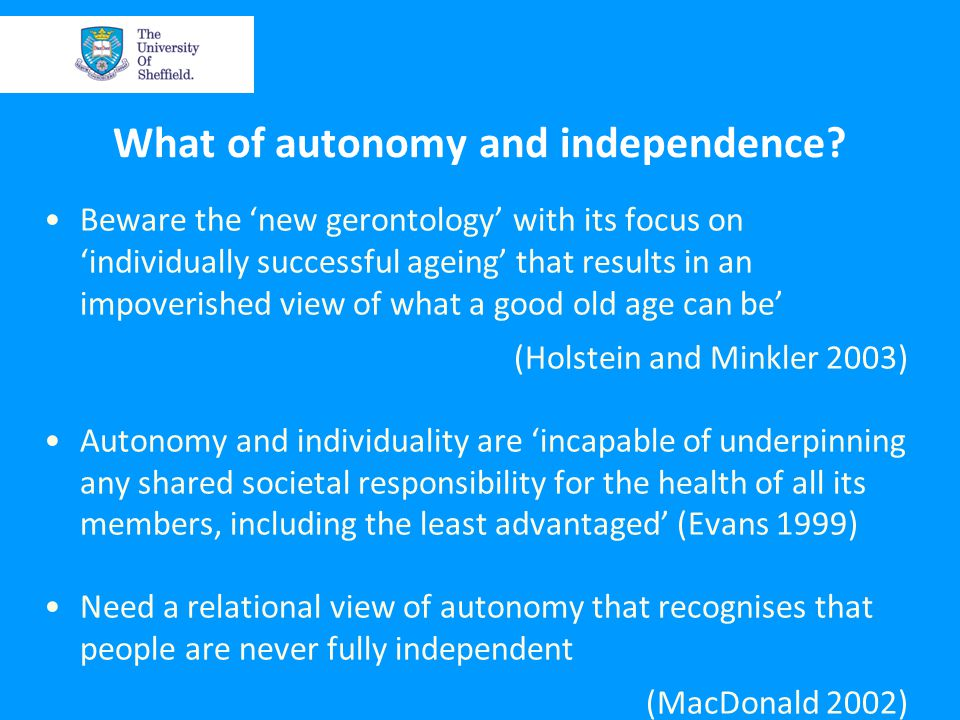 What of autonomy and independence.