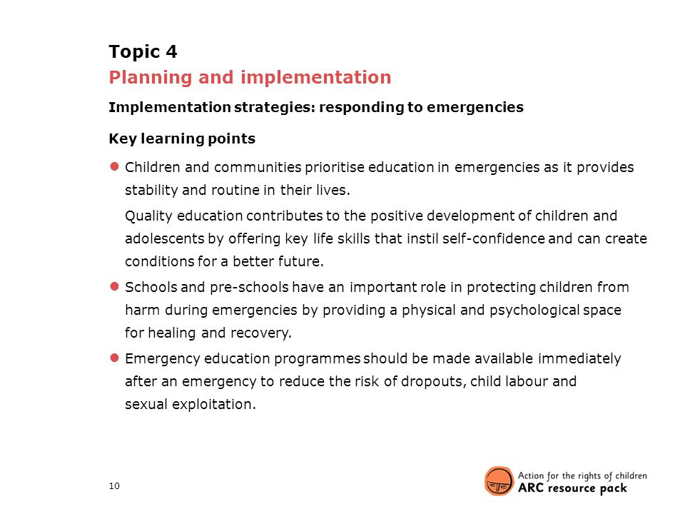 10 Topic 4 Planning and implementation Implementation strategies: responding to emergencies Key learning points ● Children and communities prioritise