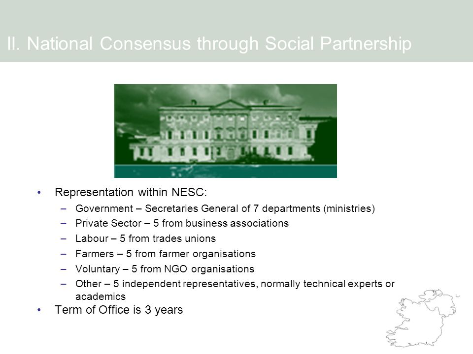 Representation within NESC: –Government – Secretaries General of 7 departments (ministries) –Private Sector – 5 from business associations –Labour – 5