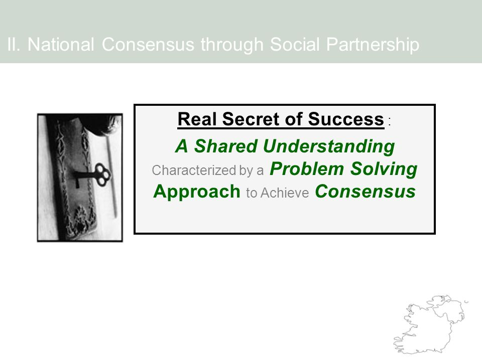 Real Secret of Success : A Shared Understanding Characterized by a Problem Solving Approach to Achieve Consensus II. National Consensus through Social