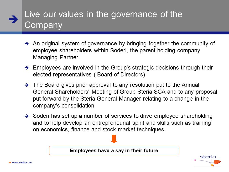  www.steria.com  Live our values in the governance of the Company  An original system of governance by bringing together the community of employee