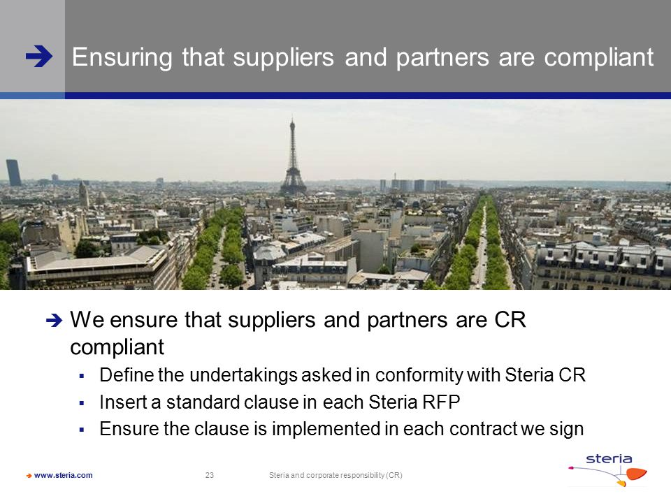  www.steria.com  Steria and corporate responsibility (CR) 23 Ensuring that suppliers and partners are compliant  We ensure that suppliers and partn