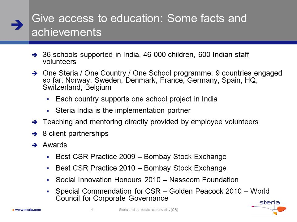  www.steria.com  Steria and corporate responsibility (CR) 41 Give access to education: Some facts and achievements  36 schools supported in India,