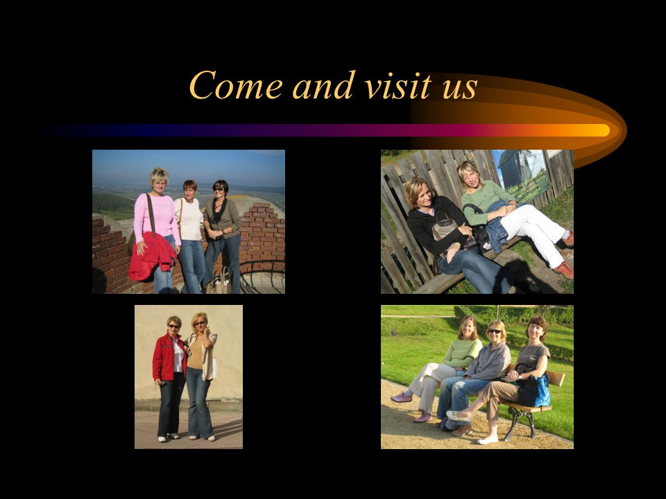 Come and visit us