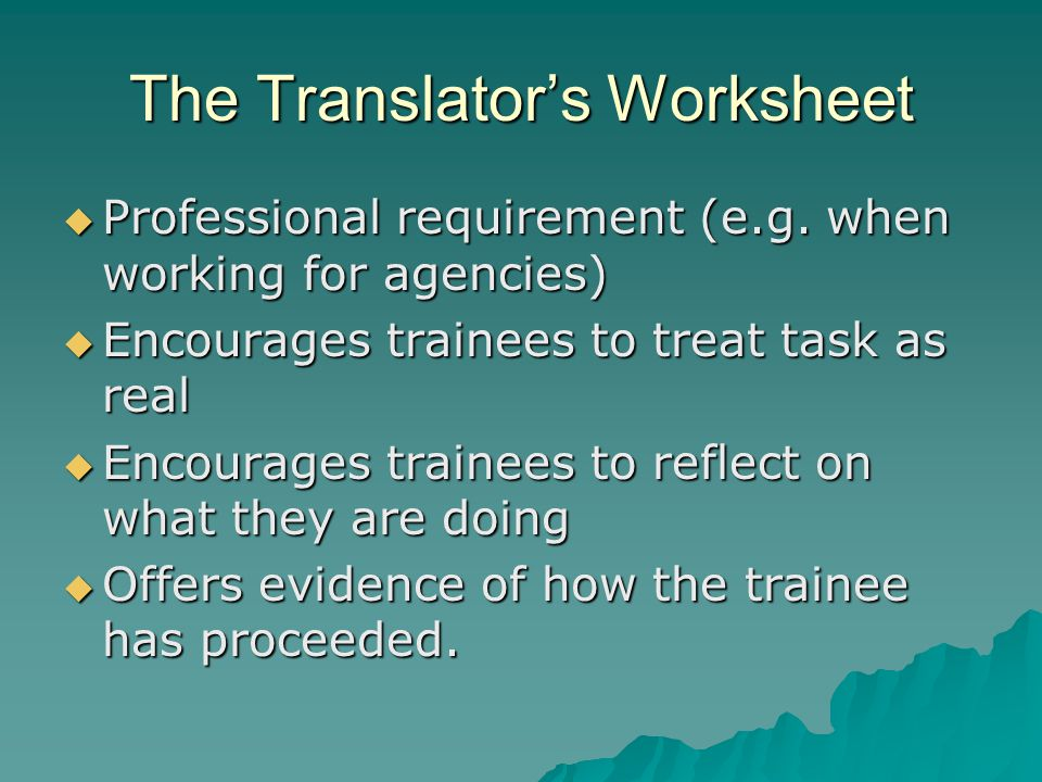 The Translator's Worksheet  Professional requirement (e.g.