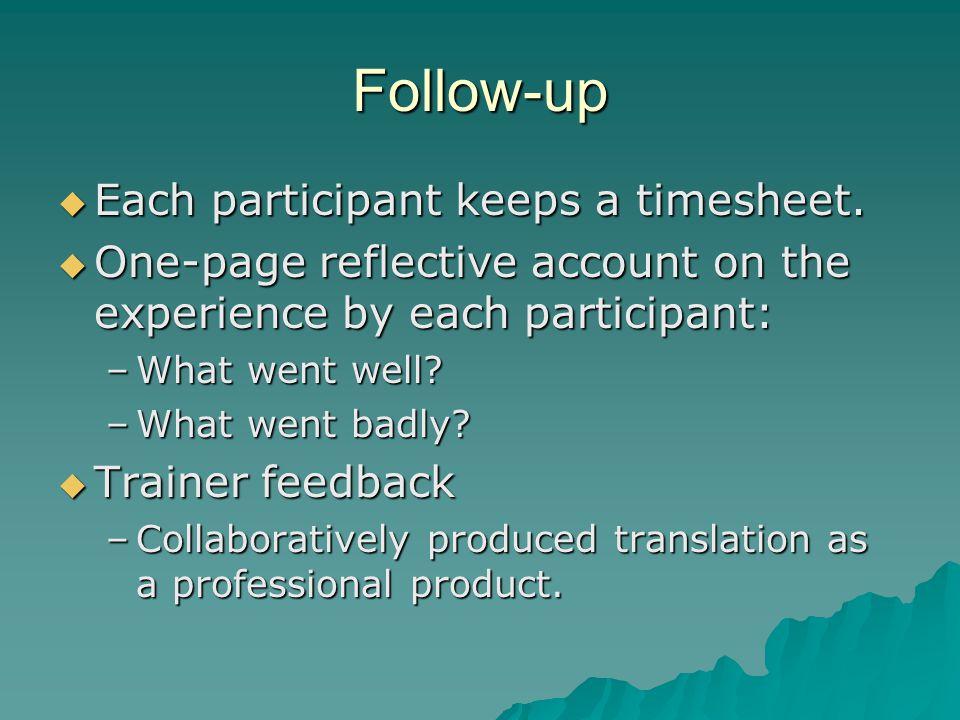 Follow-up  Each participant keeps a timesheet.