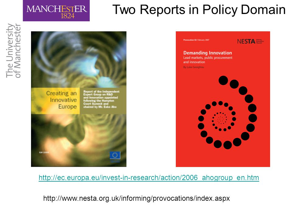 Two Reports in Policy Domain http://ec.europa.eu/invest-in-research/action/2006_ahogroup_en.htm http://www.nesta.org.uk/informing/provocations/index.aspx