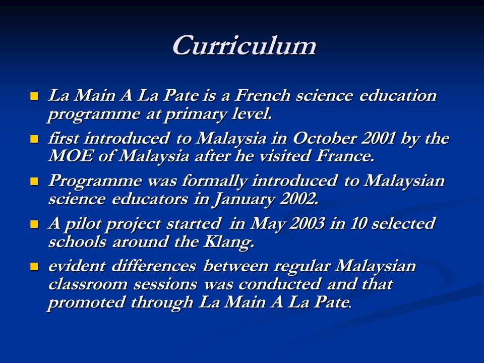 Curriculum La Main A La Pate is a French science education programme at primary level.