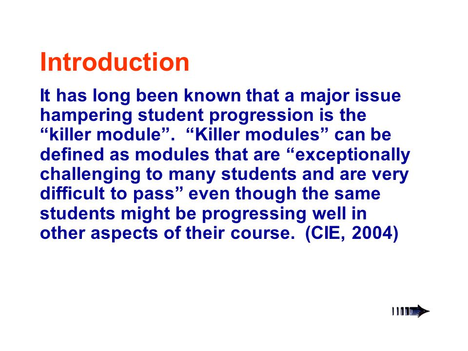 It has long been known that a major issue hampering student progression is the killer module .