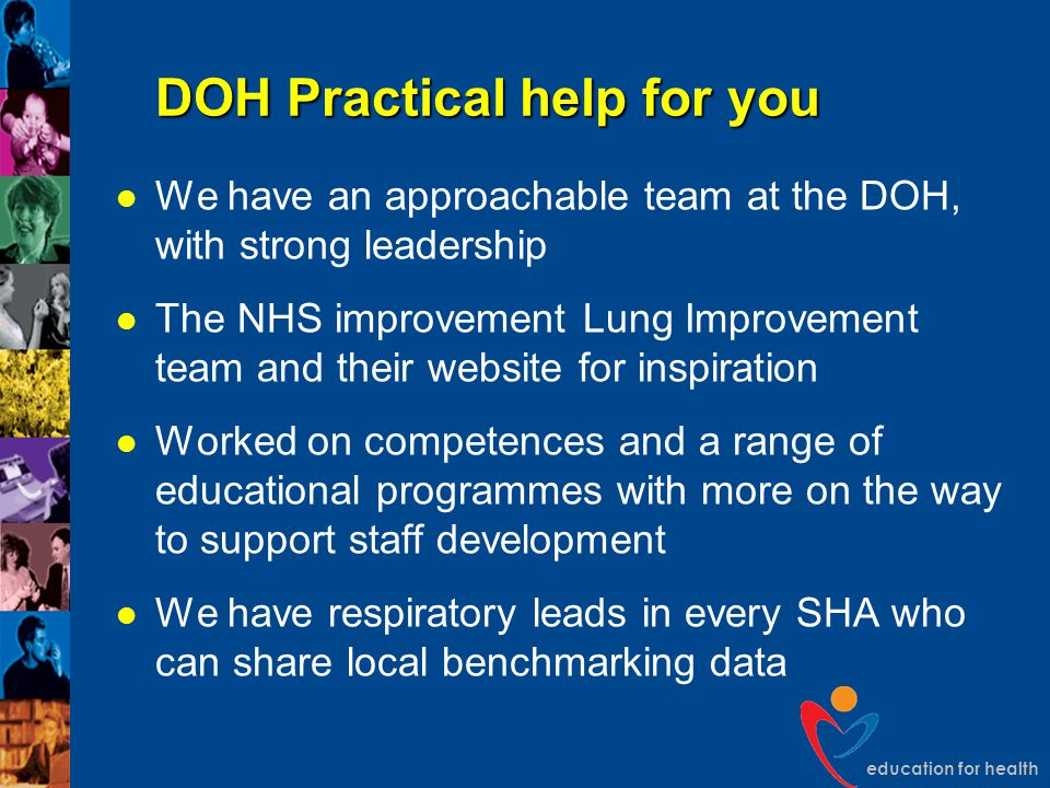 education for health DOH Practical help for you We have an approachable team at the DOH, with strong leadership The NHS improvement Lung Improvement t