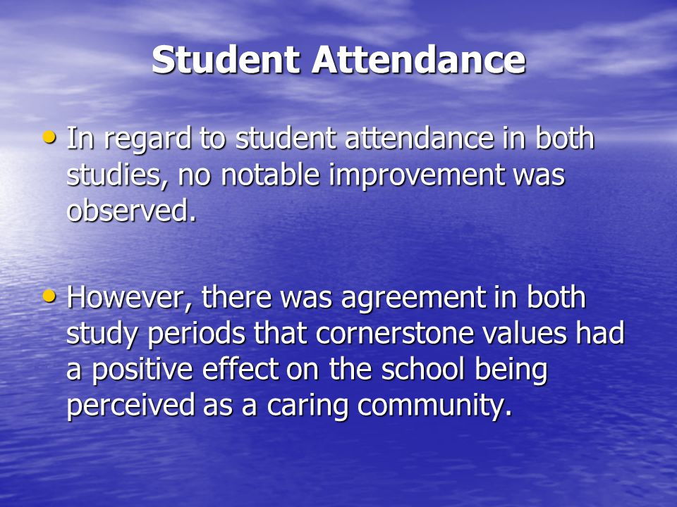 Student Attendance In regard to student attendance in both studies, no notable improvement was observed.