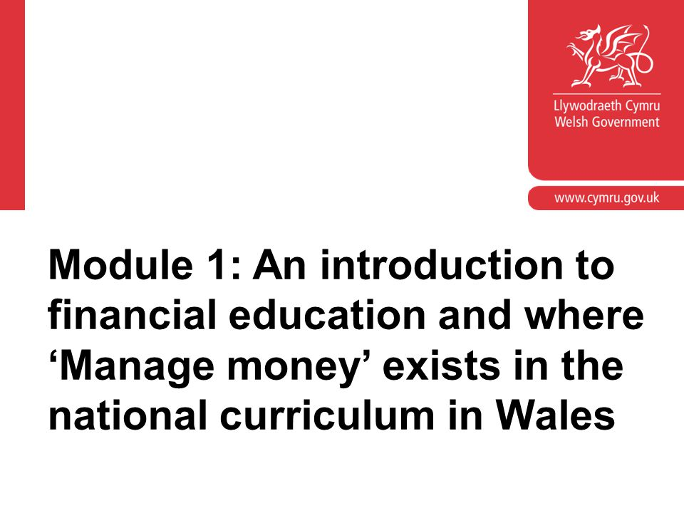 Module 1: An introduction to financial education and where 'Manage money' exists in the national curriculum in Wales