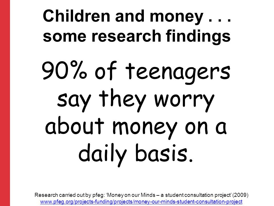 90% of teenagers say they worry about money on a daily basis.