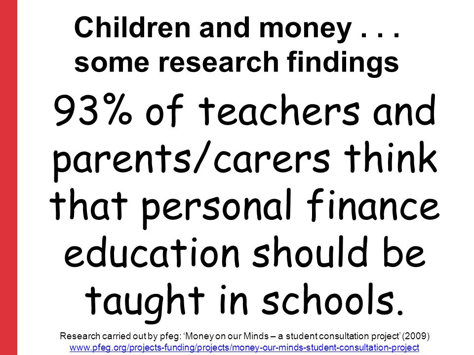 93% of teachers and parents/carers think that personal finance education should be taught in schools.