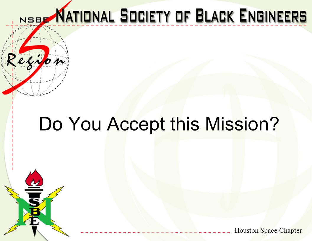 Houston Space Chapter Do You Accept this Mission?