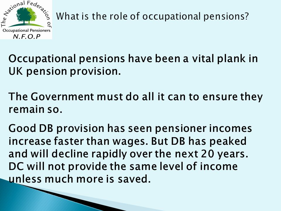 Occupational pensions have been a vital plank in UK pension provision.