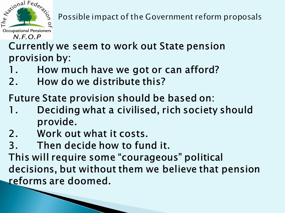 Currently we seem to work out State pension provision by: 1.How much have we got or can afford.