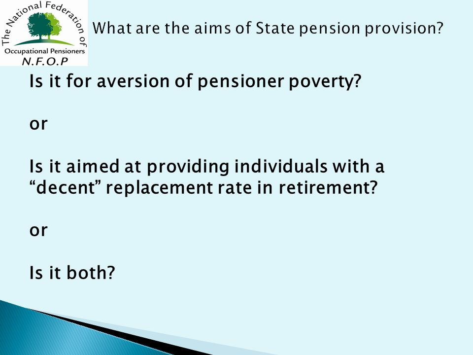 Is it for aversion of pensioner poverty.